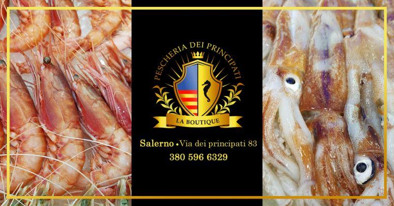 PESCHERIA DEI PRINCIPATI - offerta vendita crostacei e molluschi salerno centro