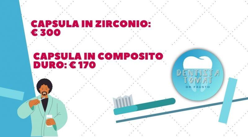 Offerta capsula in zirconio a Udine – Occasione Capsula in composito duro a Udine