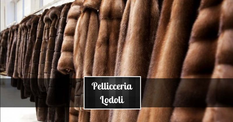 Offerta realizzazione Pellicce su Misura - Occasione Rimessa a modello vecchie pellicce Roma
