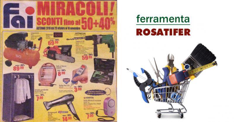 offerta volantino Ferramenta Rosatifer catalogo - occasione sconti prodotti per la casa Roma