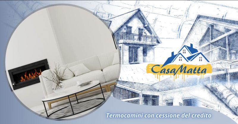 Offerta vendita termocamini con cessione del credito Roma - occasione termocamini Pomezia