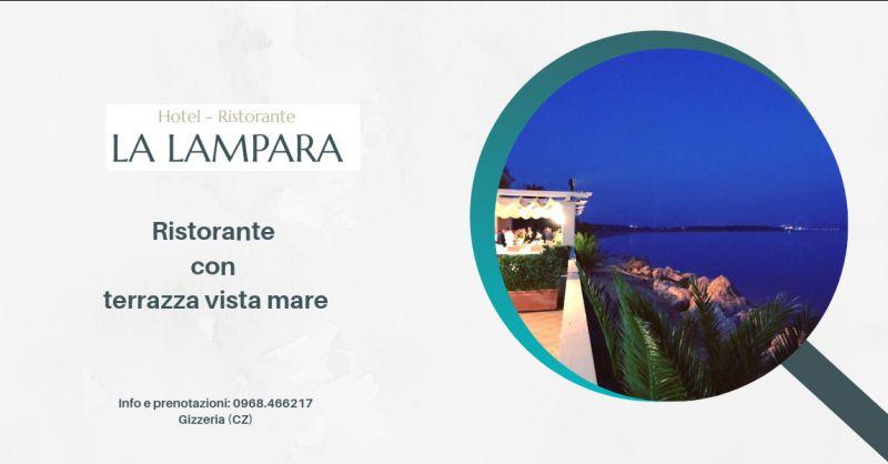 Offerta ristorante con terrazza catanzaro - offerta terrazza vista mare gizzeria