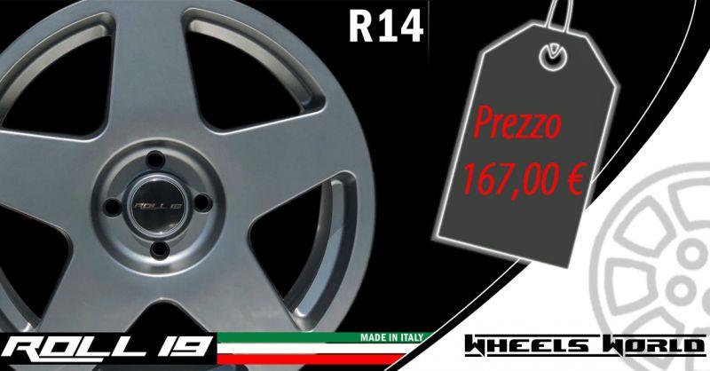 Occasione Vendita on linea Cerchi in lega ROLL 19 mod R14 - Offerta shop on line Cerchi in Lega