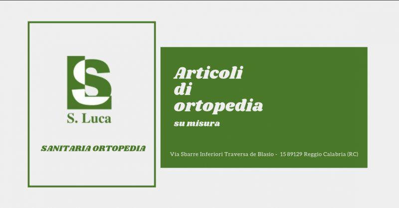 Ortopedia san luca offerta articoli ortopedici reggio calabria - occasione plantari reggio