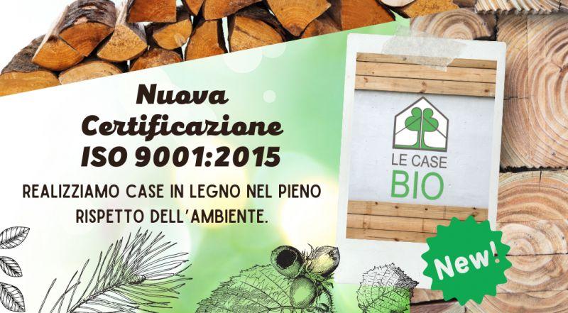 OCCASIONE Nuova Certificazione nella costruzione di case ecosostenibili a Treviso ISO 9001:2015 – offerta progettazione di costruzioni in legno a Treviso