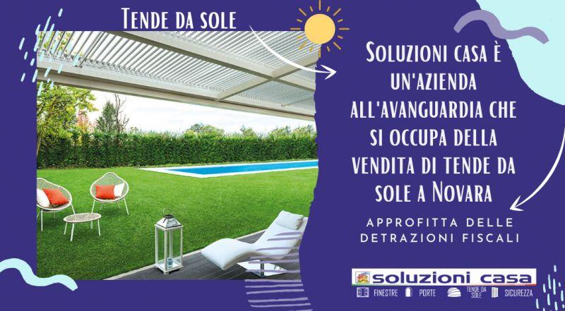 Offerta progettazione e installazione tende da sole per su misura a Novara – vendita Tende da sole azionate elettricamente a Novara