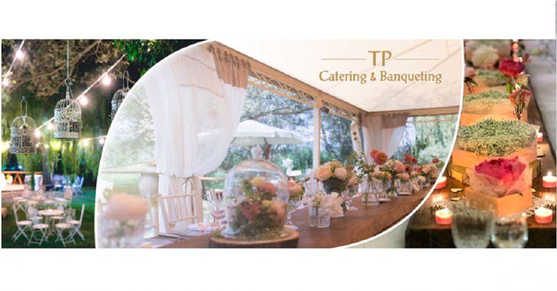 T.P. CATERING Offerta servizio ricerca location cerimonie - Occasione ricerca location eventi