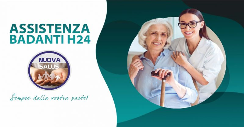 nuova salus offerta assistenza badanti per anziani - occasione sostituzione badanti rieti