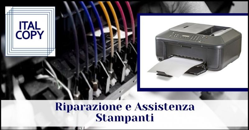 occasione riparazione e assistenza stampanti Gorizia - ITALCOPY SAS