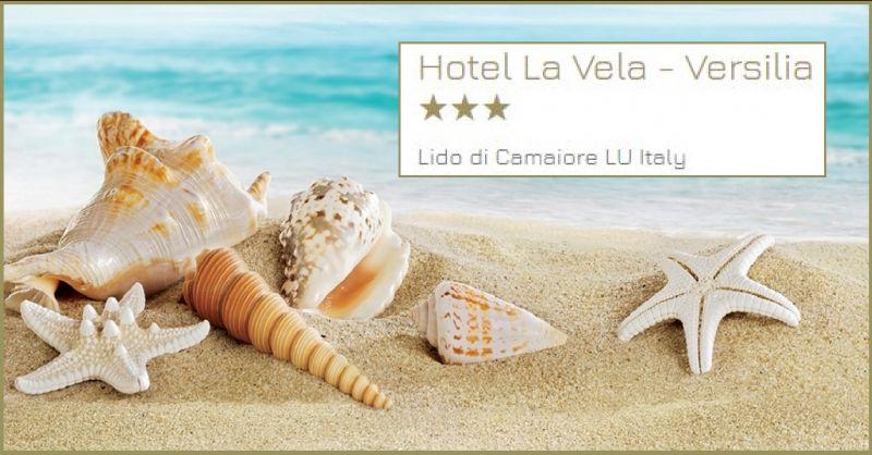 Hetel La Vela VERSILIA - Promozione pernottamento albergo tre stelle lungo mare in Versilia