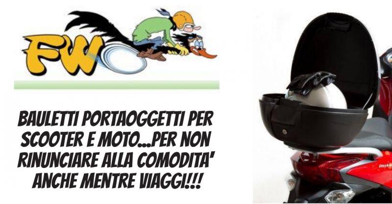 FW Fornaro World - offerta bauletti portaoggetti moto - occasione bauletti portaoggetti scooter