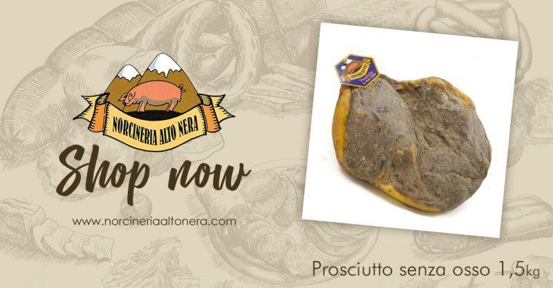 NORCINERIA ALTONERA - offerta vendita prosciutto senza osso online