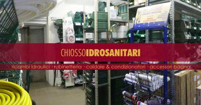 chiosso idrosanitari offerta vendita ricambi accessori idraulici torino