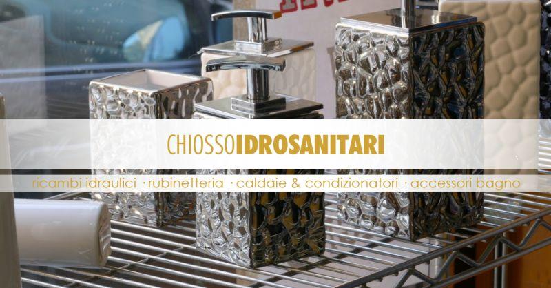 CHIOSSO IDROSANITARI - Offerta Forniture Idrauliche Ingrosso Torino