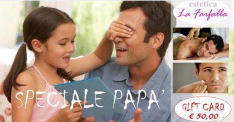 Offerta Regalo per Festa del Papà a Sanremo (Imperia)   ESTETICA LA FARFALLA