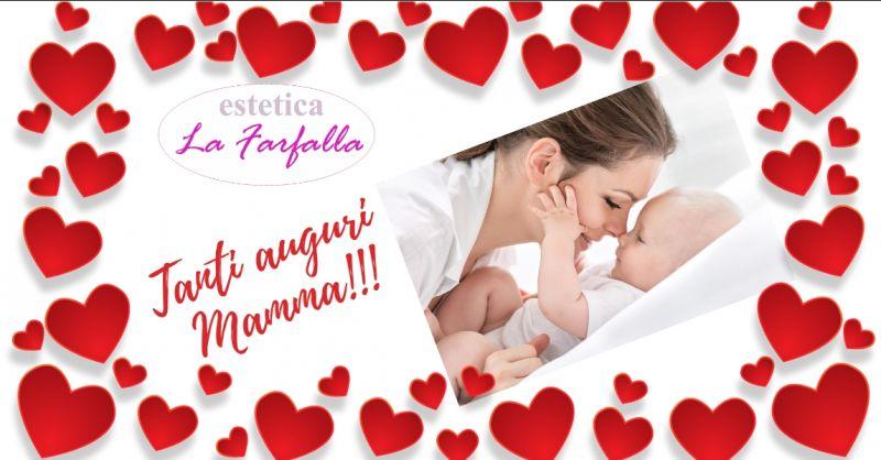 Estetica La Farfalla - offerta trattamenti estetici - occasione festa della mamma - Sanremo