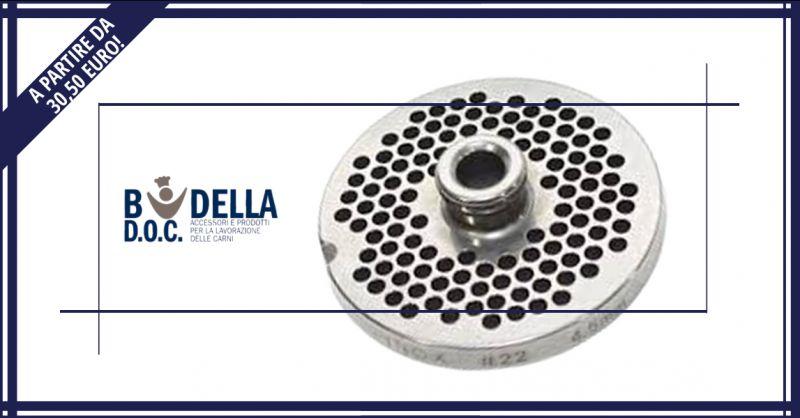 BUDELLA DOC - offerta vendita piastra per tritacarne in acciaio inox napoli