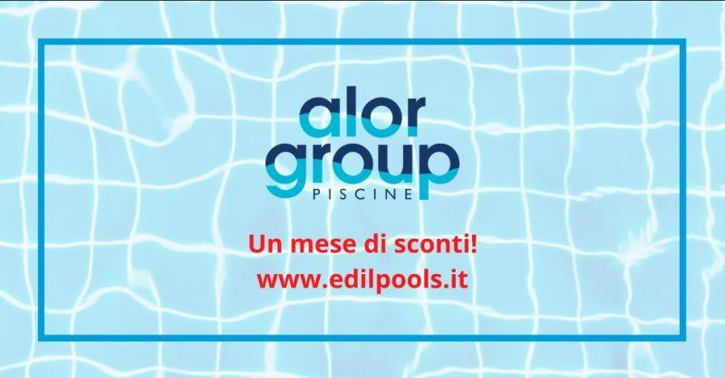 ALOR GROUP PISCINE - offerta prezzi vantaggiosi accessori e prodotti per piscina caserta