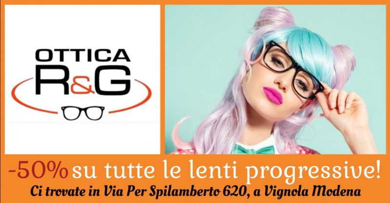 Ottica R&G offerta lenti progressive a Modena - occasione acquisto lenti da vista Modena