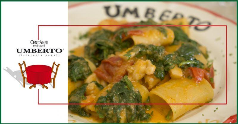 UMBERTO RISTORANTE - offerta ristorante dove mangiare a Napoli i paccheri alla masaniello