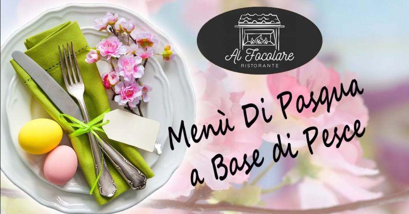 Offerta Ristorante Menù Di Pasqua a base Pesce Ariccia - Occasione mangiare a Pasqua ad Albano