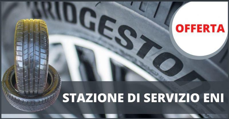 offerta gomme Bridgestone usate anno 2020 Lucca - STAZIONE SERVIZIO ENI