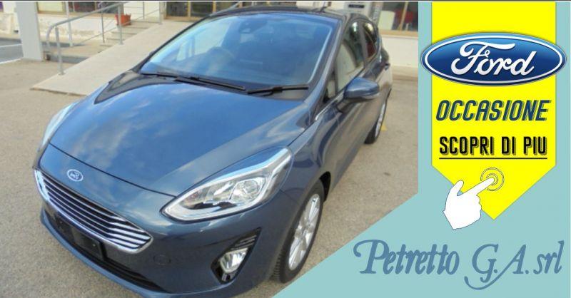 PETRETTO Ozieri - occasione Nuova Ford Fiesta tit. 1.5 Eco Blue 85 cv 5 porte Diesel