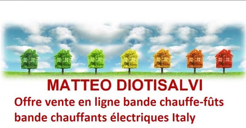 DIOTISALVI MATTEO - Offre vente en ligne bande chauffe-fûts bande chauffants électriques Italy