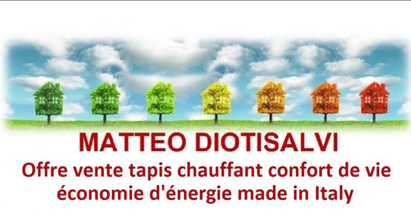 DIOTISALVI MATTEO - Offre vente tapis chauffant confort de vie économie d'énergie made in Italy