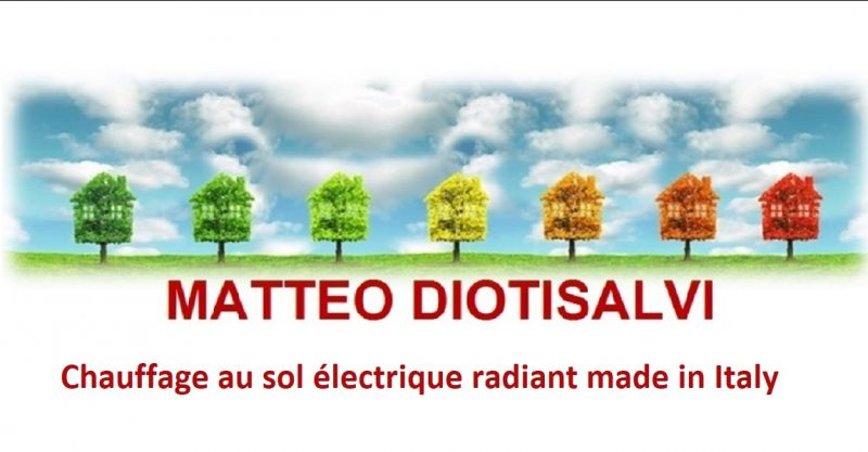 DIOTISALVI MATTEO - Chauffage au sol électrique radiant made in Italy