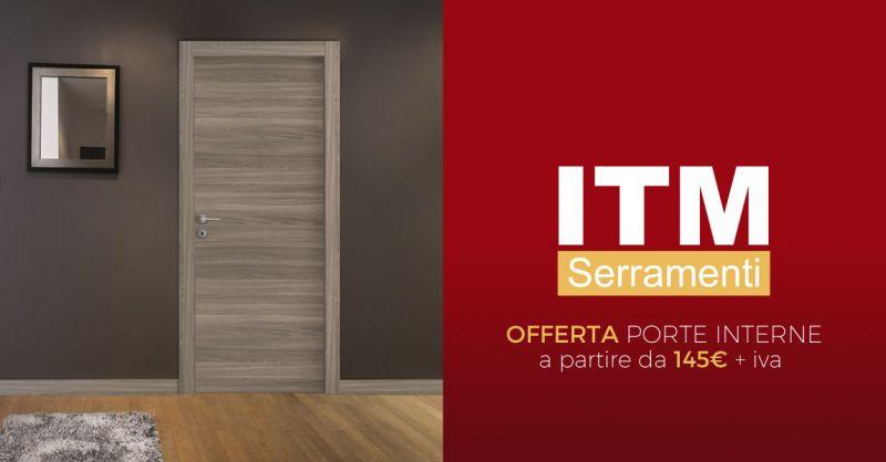 ITM SERRAMENTI offerta vendita porte interne torino - occasione porte e serramenti per interni