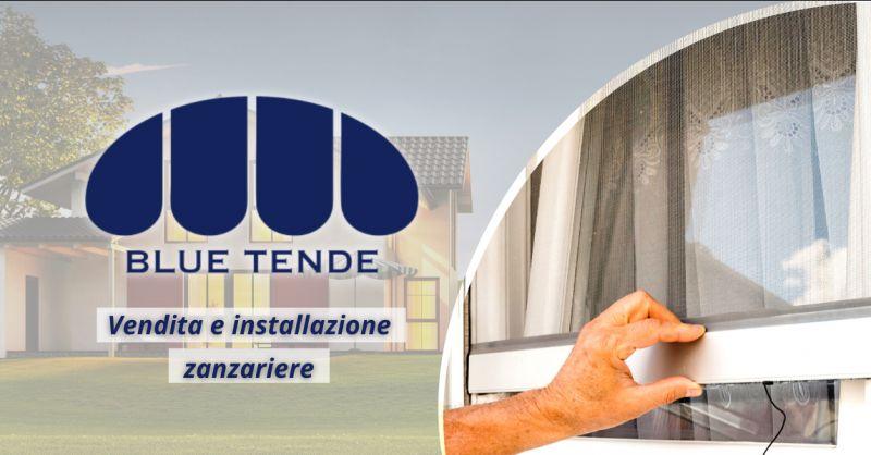 BLUE TENDE Offerta zanzariere Ostia - occasione installazione zanzariere Roma