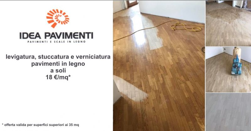 IDEA PAVIMENTI - offerta levigatura verniciatura e stuccatura pavimenti legno Treviso