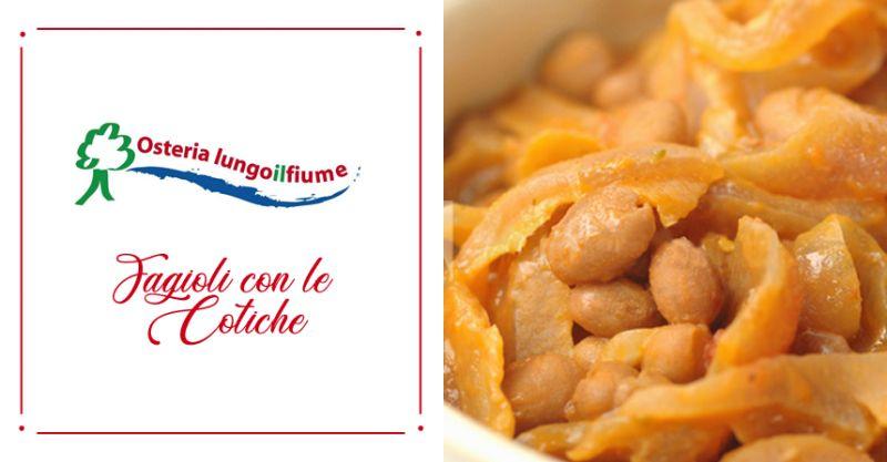 OSTERIA LUNGO IL FIUME - offerta specialita fagioli con le cotiche corridonia
