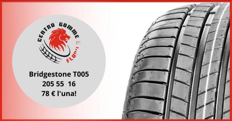 Offerta gomme bridgestone turanza 205 55 16 aprilia - occasione Bridgestone t005 roma eur