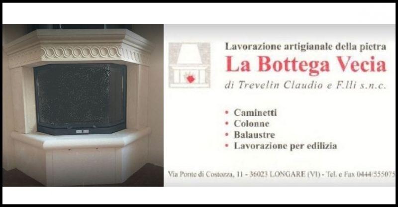 LA BOTTEGA VECIA - Occasione realizzazione rivestimenti personalizzati camini pietra di Vicenza