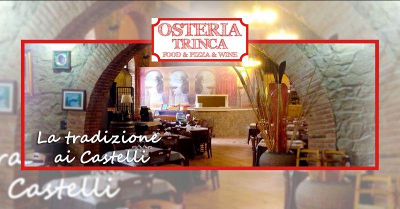 OSTERIA TRINCA - Offerta ristoranti con menu fisso a pranzo castelli romani