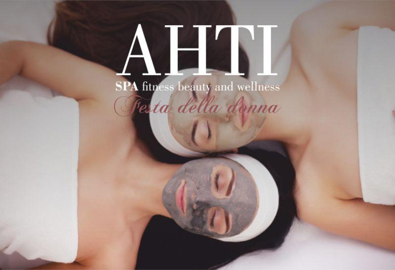 AHTI SPA offerta festa della donna in spa – promozione relax con le amiche