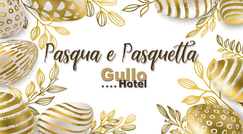 Hotel Gullo - Offerte pacchetto pernottamento pasqua Catanzaro – Promozione weekend pasqua e pasquetta Catanzaro