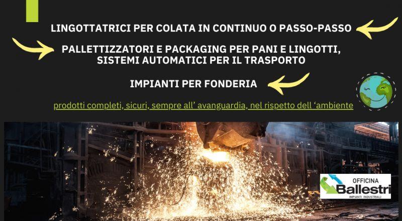 offerta azienda specializzata nel settore degli impianti per fonderia a Modena – Occasione fonderia che si occupa della realizzazione di stampi in ghisa, realizzazione di sistemi automatici per il trasporto di metalli pesanti
