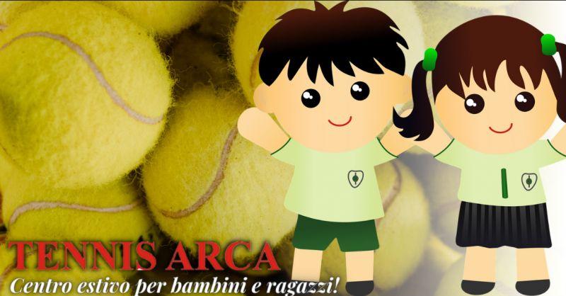 TENNIS ARCA - Offerta centro estivo tennis per bambini Bergamo