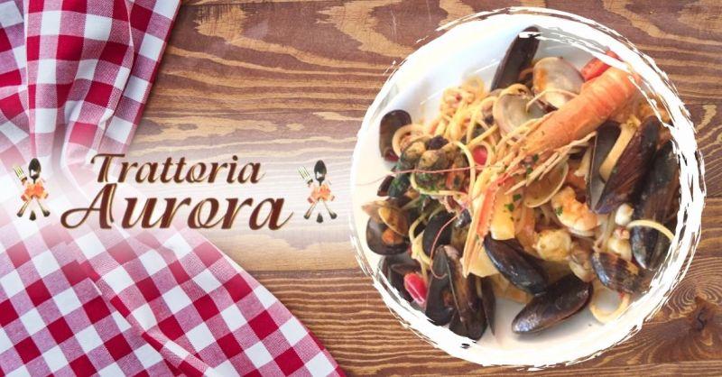 TRATTORIA AURORA - Offerta dove mangiare dei buoni spaghetti allo scoglio vicino Verona centro