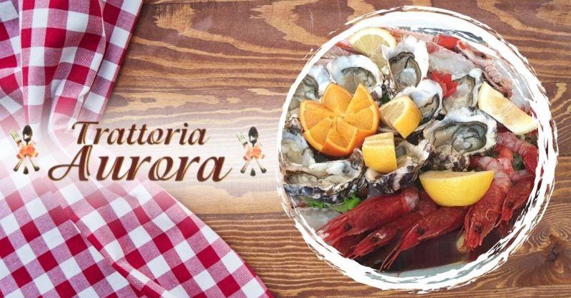TRATTORIA AURORA - Offerta dove mangiare pesce crudo di qualità vicino al centro di Verona