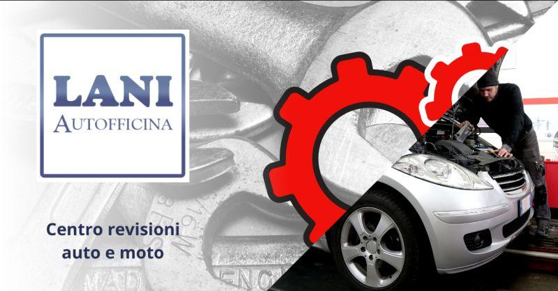 offerta servizio revisioni auto nettuno - occasione revisioni moto genzano di roma