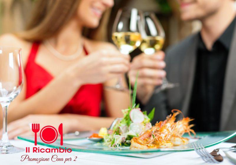 RISTORANTE PIZZERIA IL RICAMBIO offerta cena di coppia - promozione menu per due tutto compreso