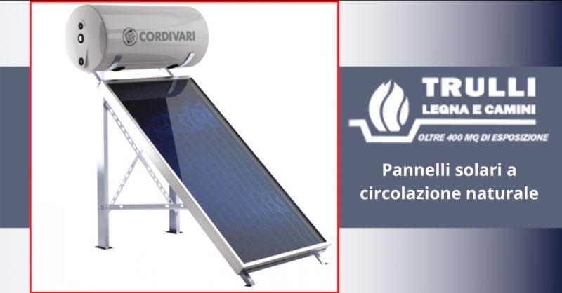 TRULLI LEGNA E CAMINI - offerta pannelli solari a circolazione naturale ostia