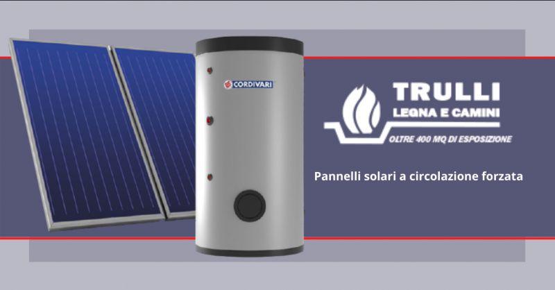 TRULLI LEGNA E CAMINI - Offerta vendita pannelli solari a circolazione forzata albano laziale