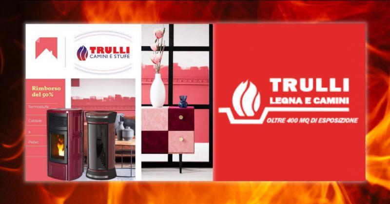 TRULLI LEGNA E CAMINI - Offerta detrazione fiscale termostufe Latina