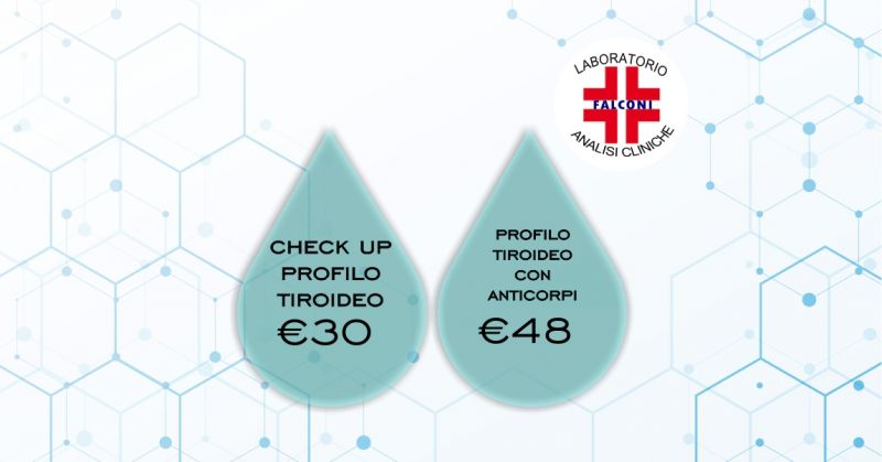 LABORATORIO ANALISI FALCONI  Cagliari - OFFERTA CHECK UP PROFILO TIROIDEO BASE o CON ANTICORPI