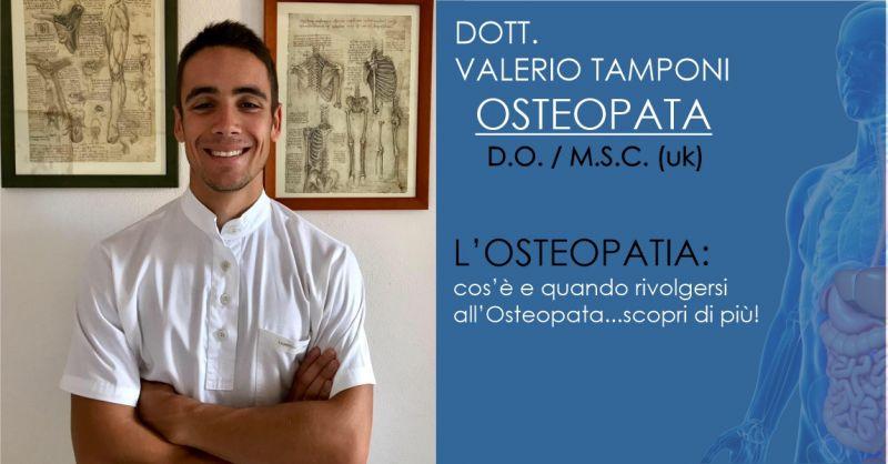 DOTT. VALERIO TAMPONI OLBIA - OFFERTA OSTEOPATIA COSA È E QUANDO RIVOLGERSI ALL OSTEOPATA
